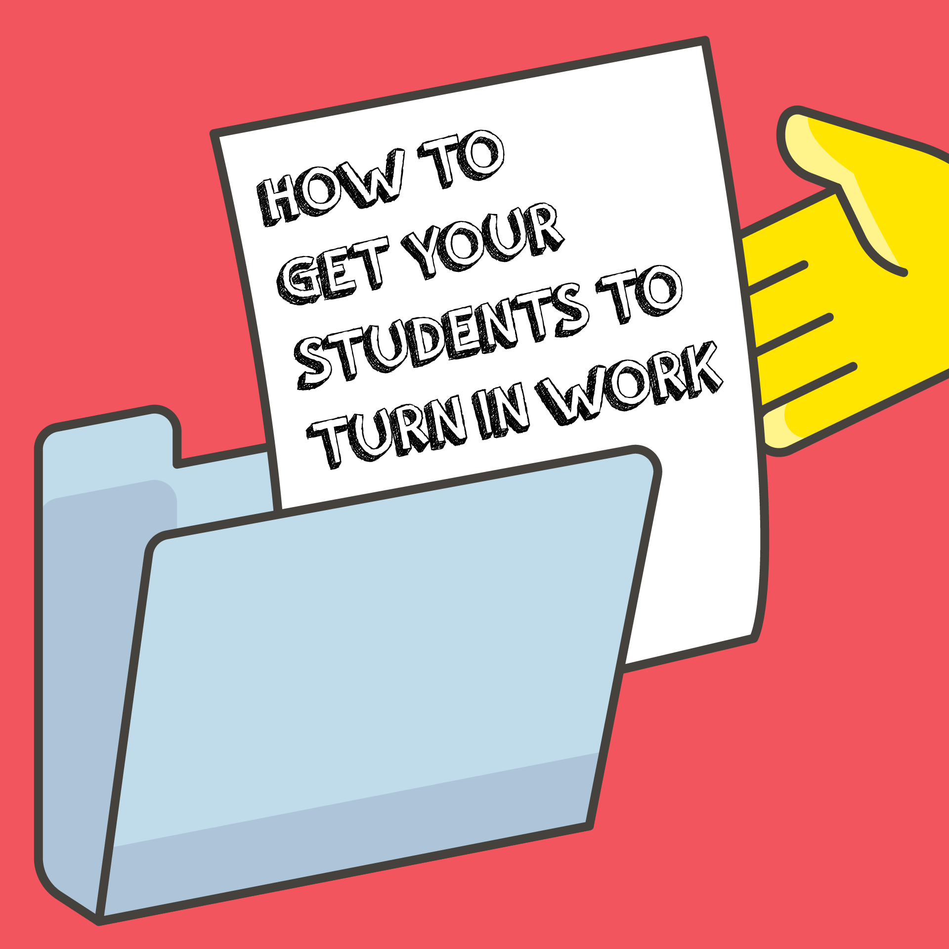 How-to-get-students-to-turn-in-work-01